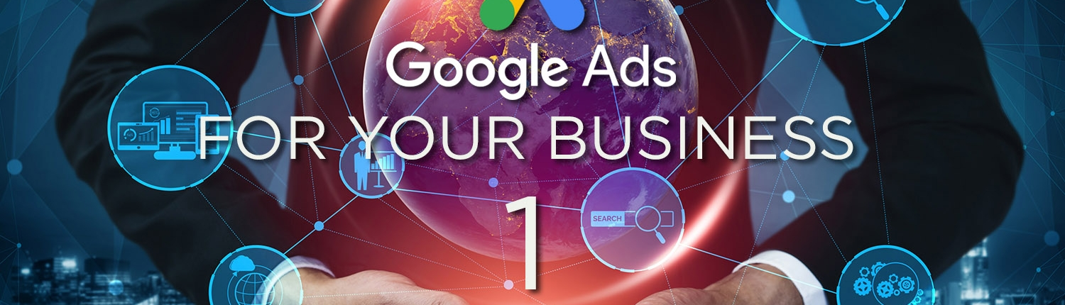 Google Ads for your Business – Benefits of Pay Per Click Online Advertising